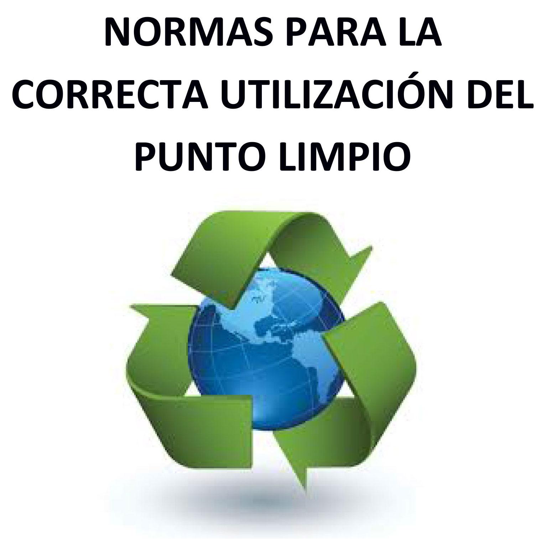 NORMAS PARA LA CORRECTA UTILIZACIÓN DEL PUNTO LIMPIO